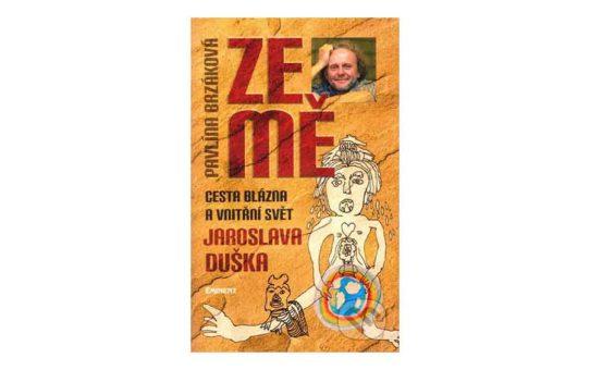 Kniha Ze Mě   Cesta blázna a vnitřní svět Jaroslava Duška   Jaroslav Dušek   Pavlína Brzáková   2011, Emitent   Kniha